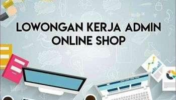 25949 medium lowongan kerja admin online shop