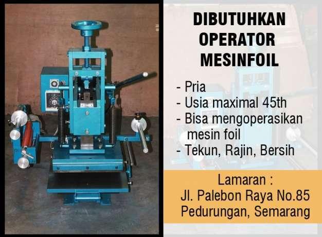 28259 medium dibutuhkan operator mesin foil