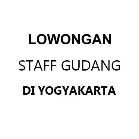 29383 medium lowongan kerja staf gudang di yogyakarta