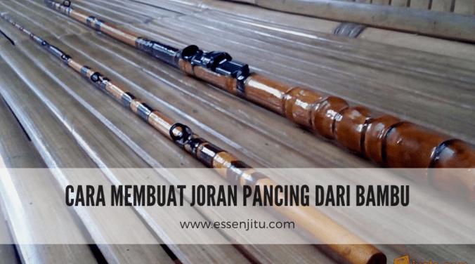 61748 medium cara membuat joran bambu