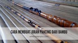 61748 small cara membuat joran bambu