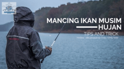 62004 small tips and trik mancing ikan di saat musim hujan paling joss!