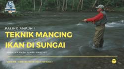 62062 small teknik mancing ikan di sungai paling ampuh anti zonk!